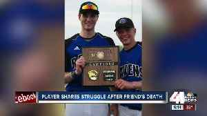 Local baseball player shares struggles after friend's death [Video]