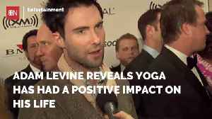 Adam Levine Says His Life Is Better Because Of Yoga [Video]