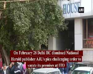 National Herald case AJL refuses to vacate from ITO building [Video]