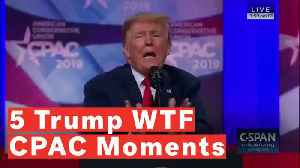 5 WTF Moments From Trump's CPAC Speech [Video]