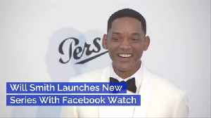 Will Smith's Bucket List Will Soon Be On FB Watch [Video]