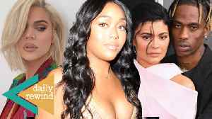 Khloe Kardashian BACKPEDALS Jordyn Woods ACCUSTATION! Kylie Jenner PARANOID About Travis! | DR [Video]