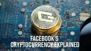 Facebook's new cryptocurrency explained in a minute [Video]