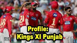 IPL Team Profile | Kings XI Punjab out to prove a point in IPL 2019 [Video]