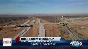 ADOT, ADEQ, and NWS join forces for annual dust storm workshop [Video]