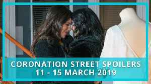 Coronation Street (Corrie) spoilers: 11 - 15 March 2019 [Video]