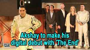 Akshay Kumar to make his digital debut with 'The End' [Video]