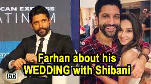 Farhan about his WEDDING with Shibani: Its may be April OR May [Video]