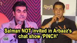 Salman NOT invited in Arbaaz's chat show 'PINCH' [Video]