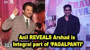 Anil REVEALS Arshad is Integral part of 'PAGALPANTI' [Video]