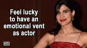 Feel lucky to have an emotional vent as actor: Aahana Kumra [Video]