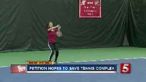 Petition hopes to keep APSU's Governors Tennis Center open [Video]