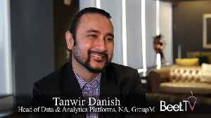 How [M]Platform Helps GroupM Identify Audiences: Tanwir Danish [Video]