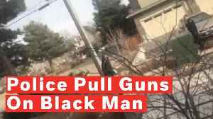 Police Pull Guns On Black Man On His Property [Video]