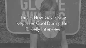 This Is How Gayle King Kept Her Cool During Her R. Kelly Interview [Video]