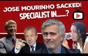 JOSE MOURINHO SACKED | SPECIALIST IN............!!!! [Video]