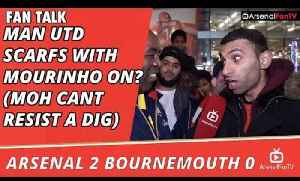 Man Utd Scarfs With Mourinho On? (Moh Cant Resist A Dig)  | Arsenal 2 Bournemouth 0 [Video]