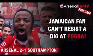 Arsenal v Southampton 2-1 | Jamaican Fan Can't Resist A Dig At Paul Pogba! [Video]