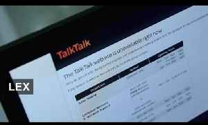 Business impact of attack on TalkTalk | Lex [Video]
