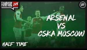 Arsenal vs CSKA Moscow - Half Time Phone In - FanPark Live [Video]