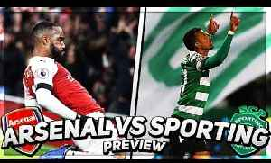 Arsenal vs Sporting Lisbon Preview | Let's Complete The Job & Chill [Video]