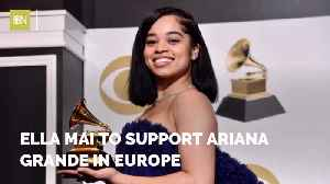 Ella Mai And Ariana To Tour In Europe [Video]