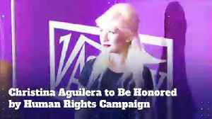 Christina Aguilera to Be Honored by Human Rights Campaign [Video]