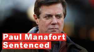 Former Trump Campaign Aide Paul Manafort Sentenced To 47 Months For Fraud [Video]