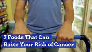 What Foods Raise Your Cancer Risk [Video]