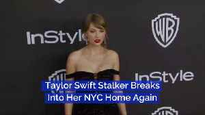 Taylor Swift Stalker Is Back And Worse Than Ever [Video]