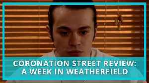 Coronation Street (Corrie) Recap & review: A Week in Weatherfield 4-8 March 2019 (Spoilers) [Video]