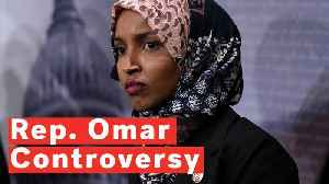 Ilhan Omar Controversy Explained [Video]