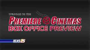 Premiere Cinemas Box Office Preview [Video]