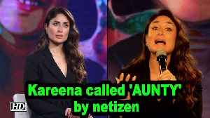 Kareena called 'AUNTY' by netizen, here's how she reacted [Video]