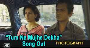 Photograph | Nawazuddin and Sanya romances in classic song 'Tum Ne Mujhe Dekha' | Song Out [Video]