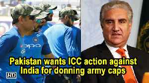 Pakistan wants ICC action against India for donning army caps [Video]