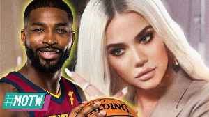 Khloe Kardashian KICKS Tristan Out Of True's Life For Showing ZERO Interest In Being A Father | MOTW [Video]