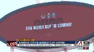 What needs to be done for KC to land World Cup matches [Video]
