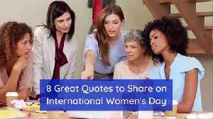 News video: Quotes To Remember For Women's Day