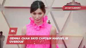 Gemma Chan: 'Captain Marvel Is Over Due' [Video]