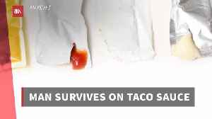 Could You Survive On Taco Sauce [Video]