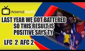Last Year We Got Battered So This Result Is Positive says TY - Liverpool 2 Arsenal 2 [Video]