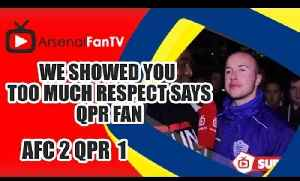 We Showed You Too Much Respect says QPR Fan - Arsenal 2 QPR 1 [Video]
