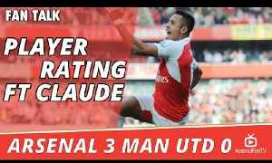 Match Player Ratings Ft Claude - Arsenal 3 Man Utd 0 [Video]