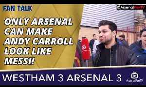 Only Arsenal Can Make Andy Carroll Look Like Messi! | West Ham 3 Arsenal 3 [Video]