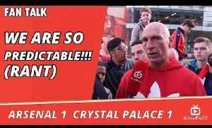 Arsenal v Crystal Palace 1 -1 | We Are So Predictable!!! (Rant) [Video]