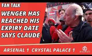 Arsenal v Crystal Palace 1 - 1 | Wenger Has Reached His Expiry Date says Claude [Video]