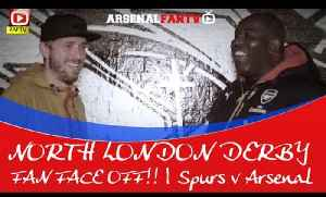 NORTH LONDON DERBY: FAN FACE OFF!! | Spurs v Arsenal [Video]