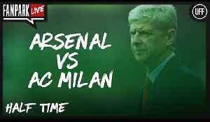 Arsenal 1 - 1 AC Milan - Half Time Phone In - FanPark Live [Video]