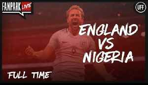 England 2 - 1 Nigeria - Full Time Phone In - FanPark Live [Video]